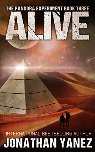 Alive: A Post-Apocalyptic Alien Survival Series (The Pandora Experiment Book 3) by [Yanez, Jonathan]