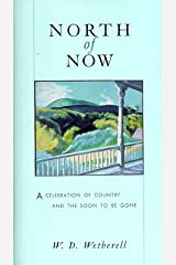 North of Now: A Celebration of Country and the Soon to Be Gone Hardcover