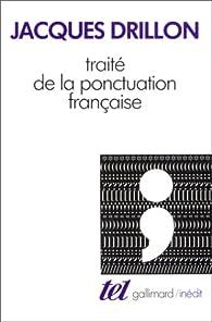 Traité de la ponctuation française par Jacques Drillon