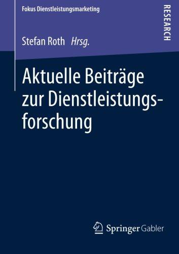 Aktuelle Beiträge zur Dienstleistungsforschung (Fokus Dienstleistungsmarketing) (German Edition) PDF