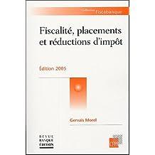 FISCALITÉ PLACEMENTS ET RÉDUCTIONS D'IMPOT 2005 5ÈME ÉDITION