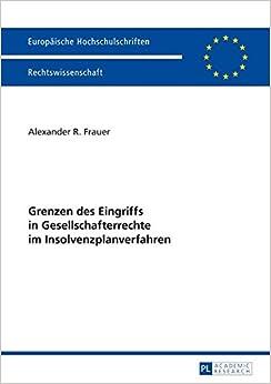 Book Grenzen des Eingriffs in Gesellschafterrechte im Insolvenzplanverfahren (Europäische Hochschulschriften / European University Studies / Publications Universitaires Européennes) (German Edition)