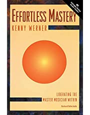 Effortless Mastery: Liberating the Master Musician Within, Book & CD: Liberating the Master Musician Within, Book & Online Audio