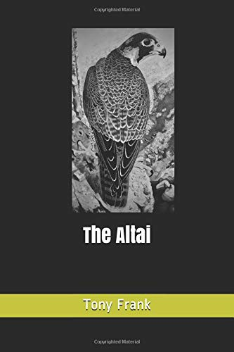 The Altai [Frank, Tony] (Tapa Blanda)