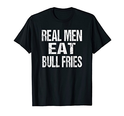 Bull Fries Shirt Calf Fries Rocky Mountain Oysters Tshirt
