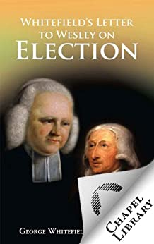 Whitefield S Letter To Wesley On Election