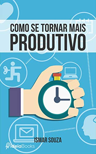 Como se Tornar Mais Produtivo
