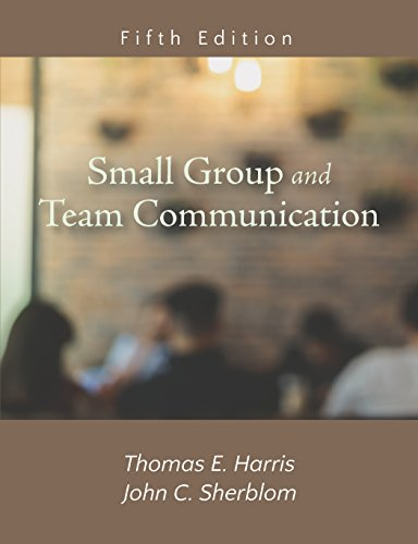 Book cover from Small Group and Team Communication, Fifth Edition by Thomas E. Harris;John C. Sherblom