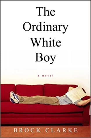 Amazon the ordinary white boy 9780151008100 brock clarke amazon the ordinary white boy 9780151008100 brock clarke books fandeluxe Image collections