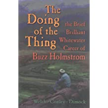 The Doing of the Thing: The Brief Brilliant Whitewater Career of Buzz Holmstrom