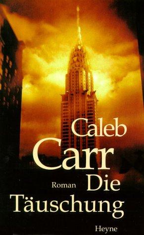 Caleb Carr - Die Täuschung