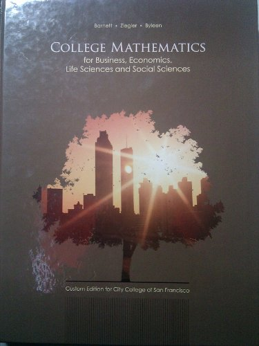 College Mathematics for Business, Economics, Life Sciences and Social Sciences (Custom Edition for City College of San F