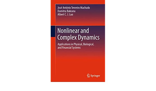 Nonlinear and Complex Dynamics: Applications in Physical, Biological, and Financial Systems