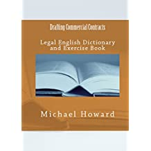 Drafting Commercial Contracts: Legal English Dictionary and Exercise Book