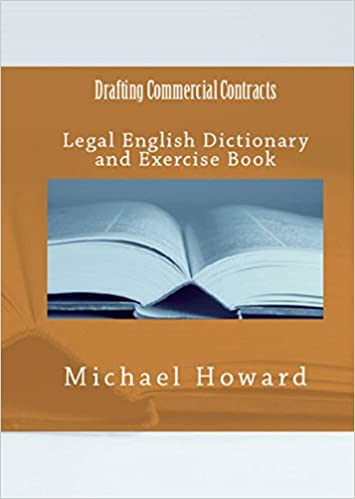 Drafting Commercial Contracts: Legal English Dictionary and Exercise