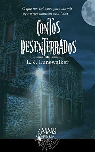 Contos Desenterrados por [Lunewalker, L. J.]