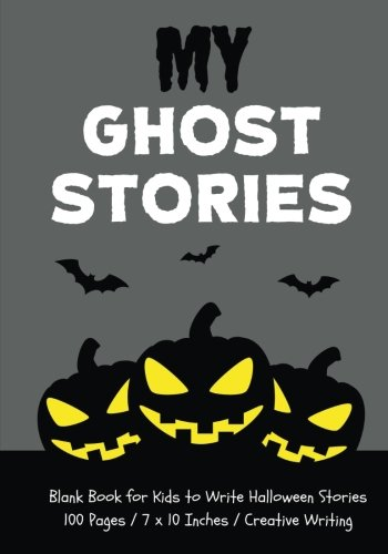 My Ghost Stories: Blank Book for Kids to Write Halloween Stories, Graveyard Gray (Halloween (Halloween Stories To Write)