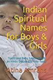 Indian Spiritual Names for Boys & Girls: Traditional Baby Names Based on Hindu Deities and Holy Texts