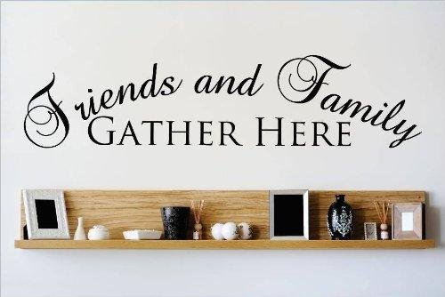 Top Selling Decals - Prices Reduced : Friends & Family GATHER HERE Quote Wall Sticker Size : 10 Inches X 40 Inches - 22 Colors Available