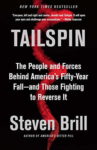 Tailspin: The People and Forces Behind America's Fifty-Year Fall--and Those Fighting to  Reverse It (Civics Government And Economics In Action Teacher Edition)
