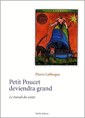PETIT POUCET DEVIENDRA GRAND. Le travail du conte pdf, epub