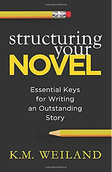 Structuring Your Novel: Essential Keys for Writing an Outstanding Story: Amazon.es: Weiland, K. M.: Libros en idiomas extranjeros