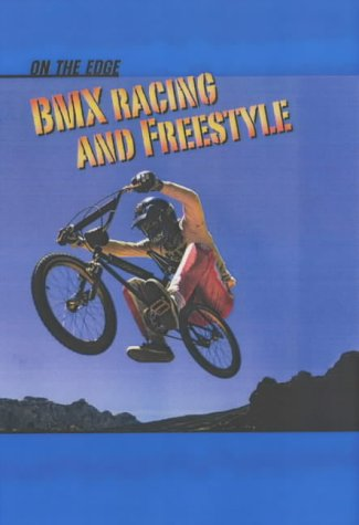Download BMX Racing and Freestyle (On the Edge S.) pdf epub