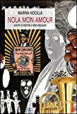 img - for Nola mon amour. Sapori e misteri a New Orleans book / textbook / text book