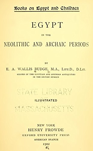 A History of Egypt from the End of the Neolithic Period to the Death of Cleopatra VII (Volume I): Egypt in the Neolithic and Archaic periods (English Edition)
