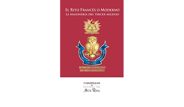 El Rito Francés o Moderno (Spanish Edition) - Kindle edition by Supremo Conselho do Rito Moderno de Brasil, Vv.Aa. Religion & Spirituality Kindle eBooks ...