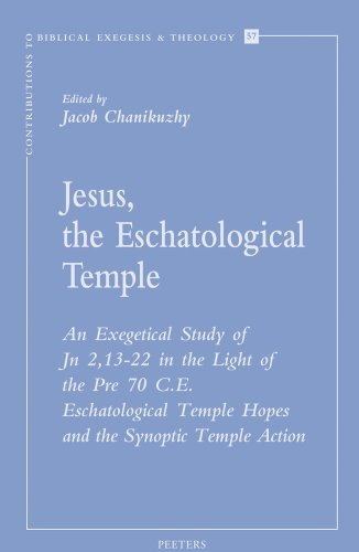 Jesus, the Eschatological Temple: An Exegetical Study of Jn 2, 13-22 in the Light of the Pre 70 C.E. Eschatological Temple Hopes and the Synoptic ... to Biblical Exegesis and Theology) [Paperback] [2012] (Author) Jacob Chanikuzhy ()