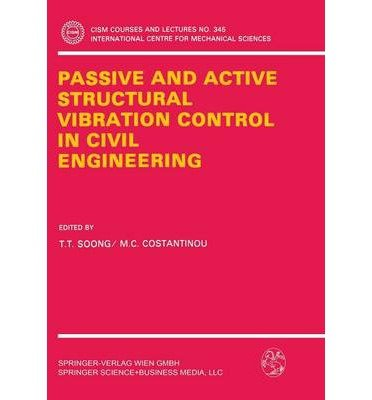 [(Passive and Active Structural Vibration Control in Civil Engineering )] [Author: T.T. Soong] [Nov-2002]
