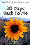 30 Days Back To Me: A Daily Self-Care Guide and Journal for Women