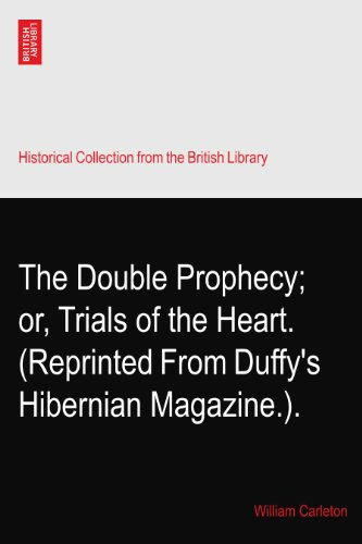 Hibernian Magazine (The Double Prophecy; or, Trials of the Heart. (Reprinted From Duffy's Hibernian Magazine.).)