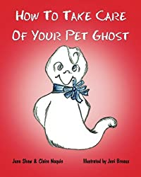 How to Take Care of Your Pet Ghost
