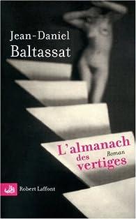 L'almanach des vertiges par Jean-Daniel Baltassat