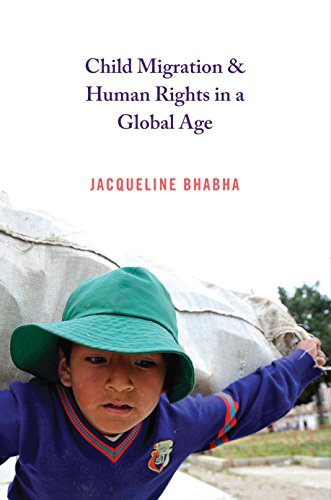 Child Migration and Human Rights in a Global Age (Human Rights and Crimes against Humanity Book 22)