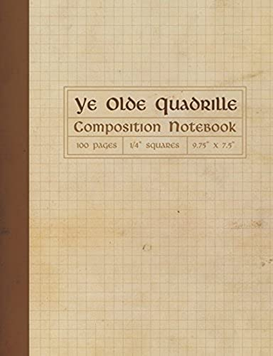 Ye Olde Quadrille Composition Notebook: Square Grid Graph Paper