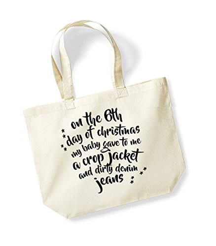 On the 6th Day of Christmas My Baby Gave to Me a Crop Jacket and Dirty Denim Jeans - Large Canvas Fun Slogan Tote Bag Natural/Black