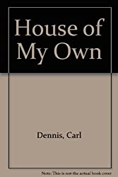 House of My Own (The Braziller series of poetry)