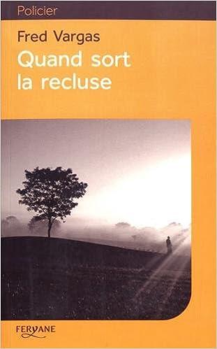 VARGAS TÉLÉCHARGER RECLUSE SORT QUAND LA FRED