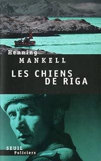 Les chiens de Riga : roman, Mankell, Henning