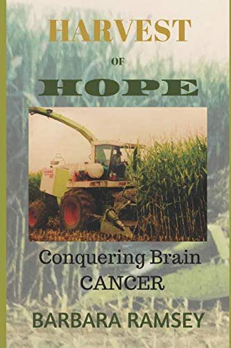 HARVEST OF HOPE: Conquering Brain Cancer