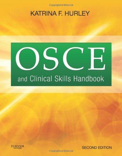 OSCE and Clinical Skills Handbook, 2e by Hurley MD MHI FRCPC Katrina F. (2011-03-17) Paperback