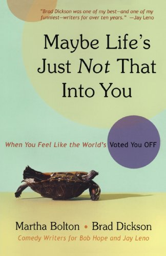 Maybe Life's Just Not That Into You: When You feel Like the World's Voted You ()
