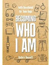 Becoming Who I Am: Faith Devotional for Teen Boys
