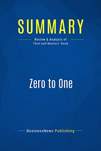 Summary: Zero to One: Review and Analysis of Thiel and Masters' Book (English Edition)