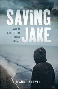 Book Saving Jake: When Addiction Hits Home