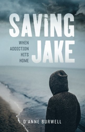 Saving Jake: When Addiction Hits Home
