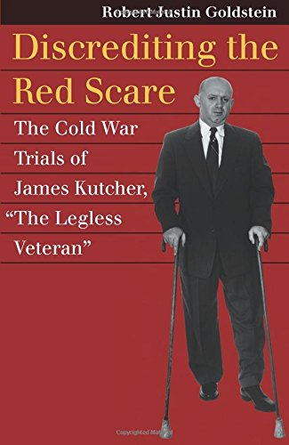 Discrediting the Red Scare: The Cold War Trials of James Kutcher,